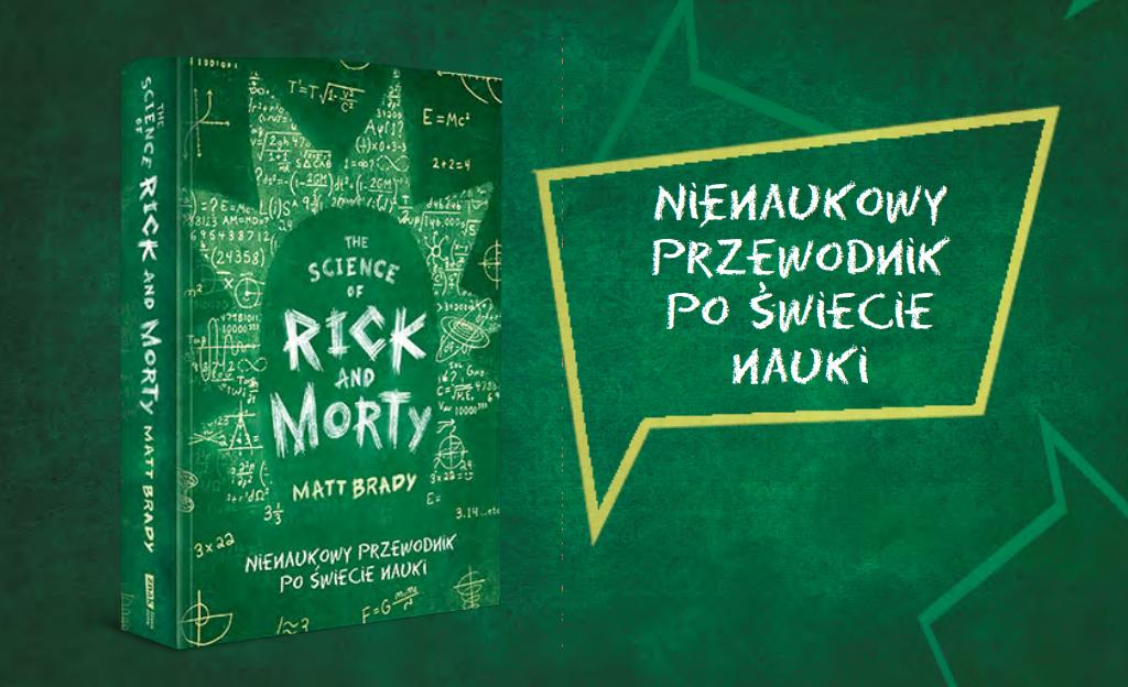 The science of Rick and Morty - przewodnik po świecie nauki